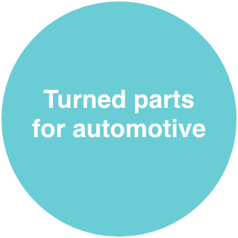 Turned parts for automotive
