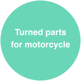 Turned parts for motorcycle